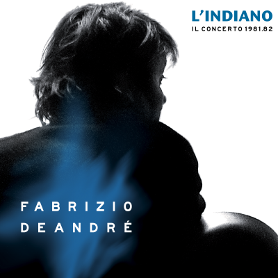L'Indiano: il concerto 1981/82 - FABRIZIO DE ANDRÈ VINYL COLLECTION