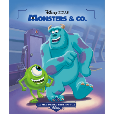 MONSTERS & CO - LA MIA PRIMA BIBLIOTECA DISNEY