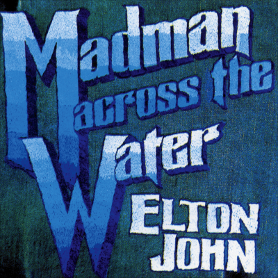 Madman Across The Water - ELTON JOHN COLLECTION