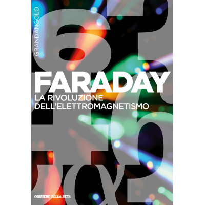 Faraday - GRANDANGOLO SCIENZA